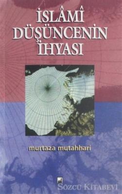 Murtaza Mutahhari - İslami Düşüncenin İhyası | Sözcü Kitabevi