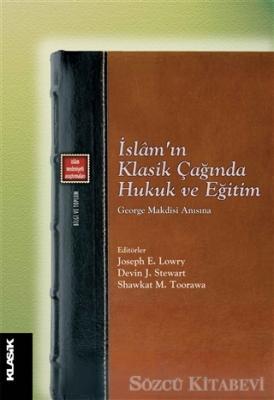 Kolektif - İslam'ın Klasik Çağında Hukuk ve Eğitim | Sözcü Kitabevi