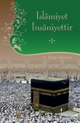 İslamiyet İnsaniyettir 1