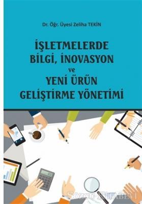 İşletmelerde Bilgi, İnovasyon ve Yeni Ürün Geliştirme Yönetimi