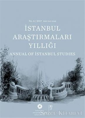 İstanbul Araştırmaları Yıllığı No: 6 / 2017