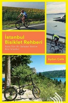 İstanbul Bisiklet Rehberi - Sana Dün Bir Seleden Baktım Aziz İstanbul