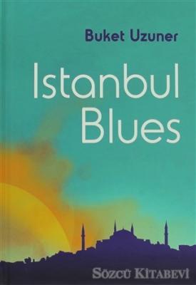 Buket Uzuner - Istanbul Blues | Sözcü Kitabevi