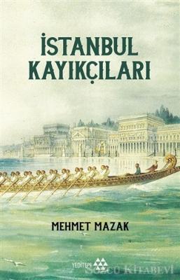 Mehmet Mazak - İstanbul Kayıkçıları | Sözcü Kitabevi