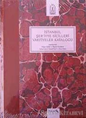 İstanbul Şer'iyye Sicilleri Vakfiyeler Kataloğu