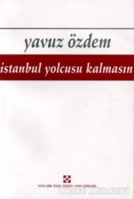 Yavuz Özdem - İstanbul Yolcusu Kalmasın   Sözcü Kitabevi