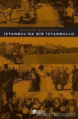 Dinçer Efetürk - İstanbul'da Bir İstanbullu | Sözcü Kitabevi
