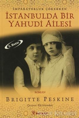 İstanbulda Bir Yahudi Ailesi İmparatorluk Çökerken