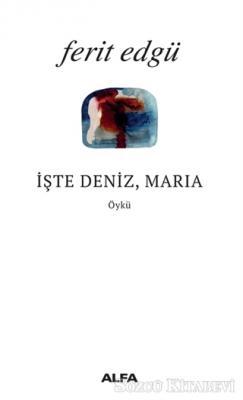 Ferit Edgü - İşte Deniz Maria | Sözcü Kitabevi