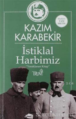 Kazım Karabekir - İstiklal Harbimiz 2.Cilt   Sözcü Kitabevi
