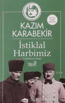 Kazım Karabekir - İstiklal Harbimiz 5.Cilt | Sözcü Kitabevi