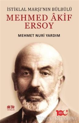 İstiklal Marşı'nın Bülbülü Mehmed Akif Ersoy