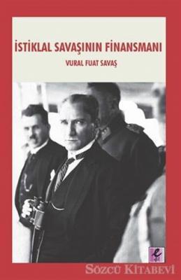 Vural Fuat Savaş - İstiklal Savaşının Finansmanı | Sözcü Kitabevi