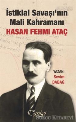 İstiklal Savaşı'nın Mali Kahramanı Hasan Fehmi Ataç