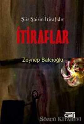 Zeynep Balcıoğlu - İtiraflar | Sözcü Kitabevi