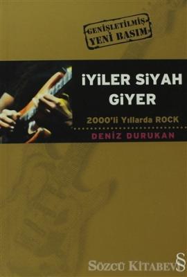 İyiler Siyah Giyer 2000'li Yıllarda Rock