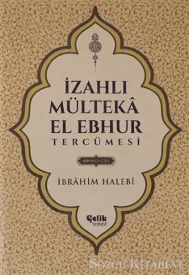 İzahlı Mülteka El Ebhur Tercümesi 1.Cilt