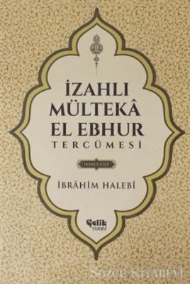 İzahlı Mülteka El Ebhur Tercümesi İkinci Cilt