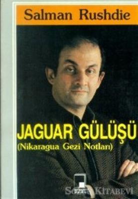 Salman Rushdie - Jaguar Gülüşü (Nikaragua Gezi Notları) | Sözcü Kitabevi