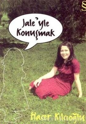 Jale'yle Konuşmak