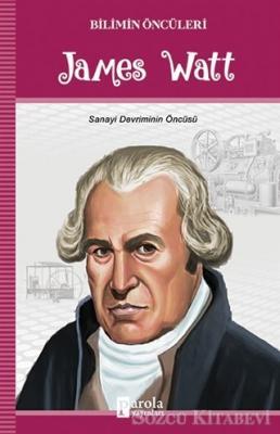 James Watt - Bilimin Öncüleri