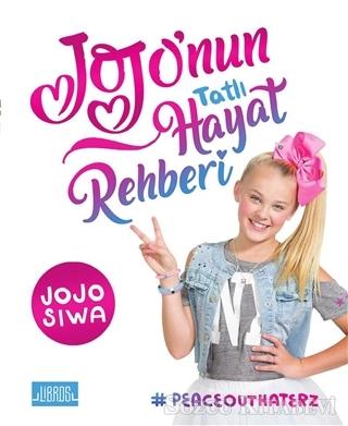 Jojo Siwa - Jojo'nun Tatlı Hayat Rehberi | Sözcü Kitabevi