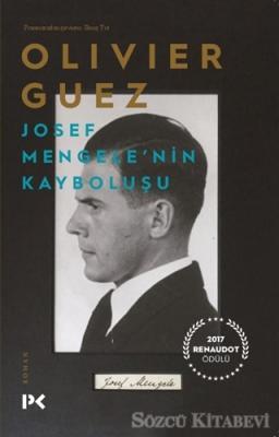 Olivier Guez - Josef Mengele'nin Kayboluşu | Sözcü Kitabevi