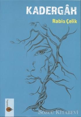 Rabia Çelik - Kadergah | Sözcü Kitabevi