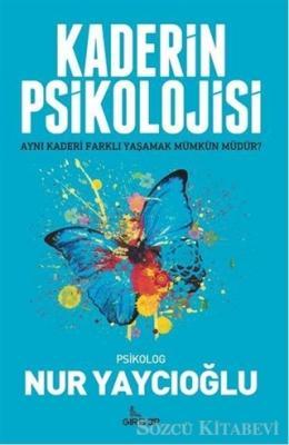Nur Yaycıoğlu - Kaderin Psikolojisi | Sözcü Kitabevi