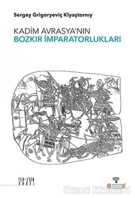 Kadim Avrasya'nın Bozkır İmparatorlukları