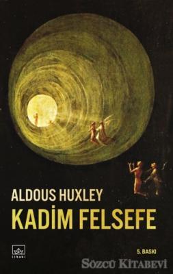 Aldous Huxley - Kadim Felsefe | Sözcü Kitabevi