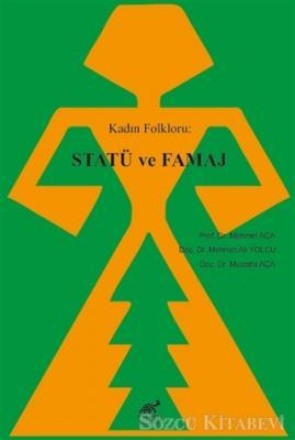 Kadın Folkloru: Statü ve Famaj