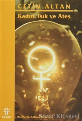 Kadın, Işık ve Ateş