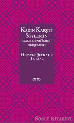 Kadın Karşıtı Söylemin İslam Geleneğindeki İzdüşümleri