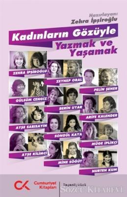 Zehra İpşiroğlu - Kadınların Gözüyle Yazmak ve Yaşamak | Sözcü Kitabevi