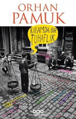 Orhan Pamuk - Kafamda Bir Tuhaflık | Sözcü Kitabevi