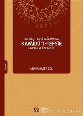 Kafiyeci - Sa'di Bağlamında Kavaidü't-Tefsir Kavramı ve Literatürü