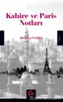 Mehmet Narlı - Kahire ve Paris Notları | Sözcü Kitabevi
