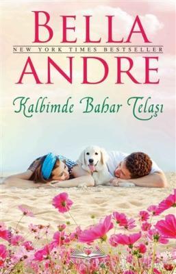 Bella Andre - Kalbimde Bahar Telaşı | Sözcü Kitabevi