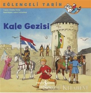 Christa Holtei - Kale Gezisi - Eğlenceli Tarih   Sözcü Kitabevi