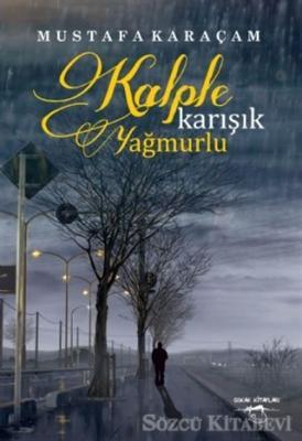 Mustafa Karaçam - Kalple Karışık Yağmurlu | Sözcü Kitabevi