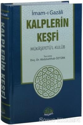 Kalplerin Keşfi - Mükaşefetü'l-Kulub (Tam Metin Tahriçli)