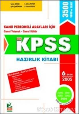 Kamu Personeli Adayları İçin Konu Anlatımlı - Örnek Soru Çözümlü KPSS Hazırlık Kitabı, 2000-2001-2002-2003-2004 KPSS Soruları ve Yanıtlarıyla