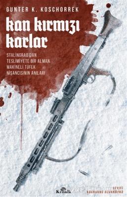 Günter K. Koschorrek - Kan Kırmızı Karlar | Sözcü Kitabevi