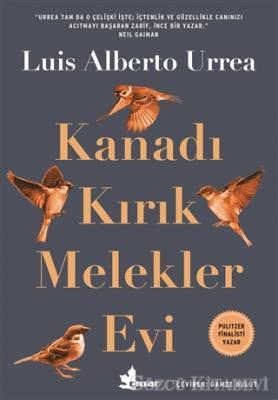Luis Alberto Urrea - Kanadı Kırık Melekler Evi | Sözcü Kitabevi
