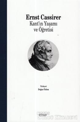 Ernst Cassirer - Kant'ın Yaşamı ve Öğretisi | Sözcü Kitabevi