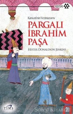 Kanuni'nin Veziriazamı Pargalı İbrahim Paşa