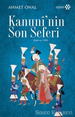 Ahmet Önal - Kanuni'nin Son Seferi (Sigetvar 1566) | Sözcü Kitabevi