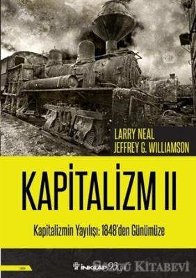 Larry Neal - Kapitalizmin Yayılışı: 1848'den Günümüze - Kapitalizm 2 | Sözcü Kitabevi