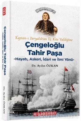 Kaptan-ı Deryalıktan Üç Kıta Valiliğine: Çengeloğlu Tahir Paşa